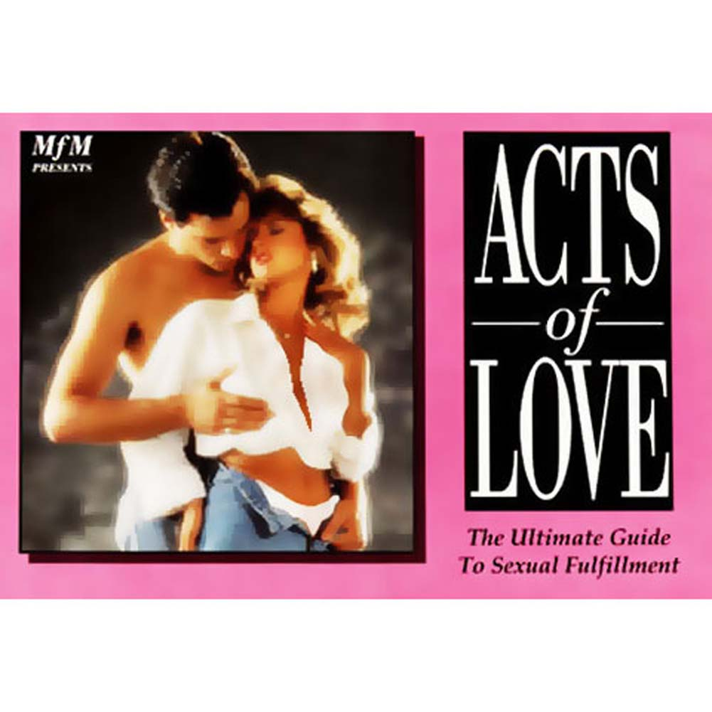 Acts of Love The Ultimate Guide to Sexual Fulfillment Book - View #1